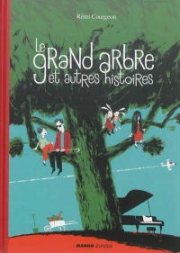 """Médiathèque coup de coeur """"Le grand arbre et autres histoires"""" de Rémi Courgeon"""
