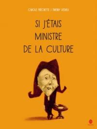 Coup de coeur médiathèque Si j'étais ministre de la culture